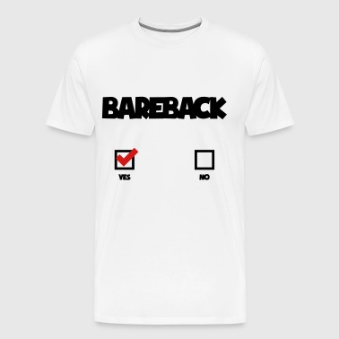 bareback checking yes - Men's Premium T-Shirt