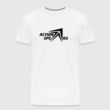 Action Speaks - Men's Premium T-Shirt