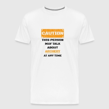 CAUTION GESCHENK HOBBY REDEN LOVE Archery - Men's Premium T-Shirt