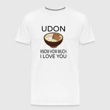Udon Know How Much I Love You - Men's Premium T-Shirt
