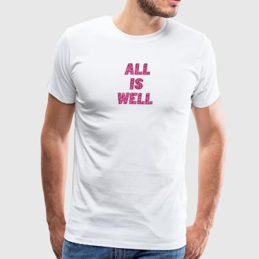 ALL IS WELL 03 - Men's Premium T-Shirt