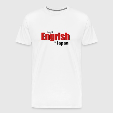 Engrish in Japan - Men's Premium T-Shirt