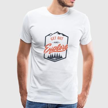 get out and explore - Men's Premium T-Shirt