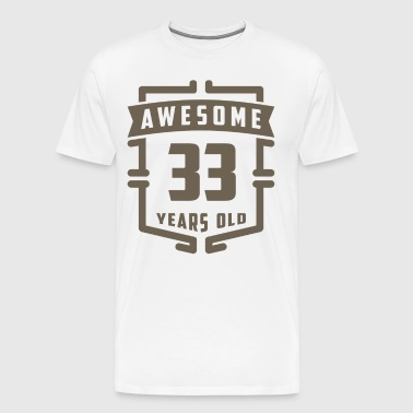 Awesome 33 Years Old - Men's Premium T-Shirt