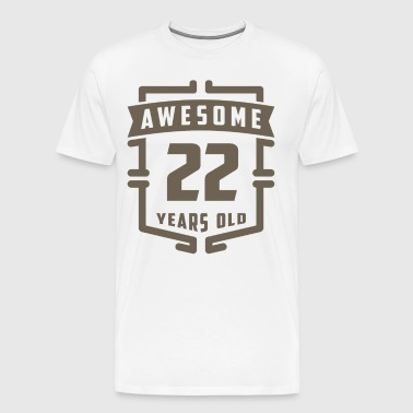 Awesome 22 Years Old - Men's Premium T-Shirt