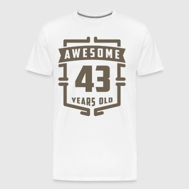 Awesome 43 Years Old - Men's Premium T-Shirt