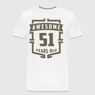 Awesome 51 Years Old - Men's Premium T-Shirt