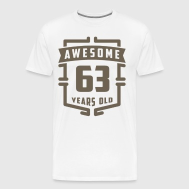 Awesome 63 Years Old - Men's Premium T-Shirt