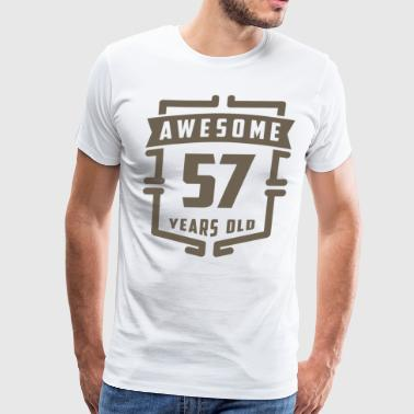 Awesome 57 Years Old - Men's Premium T-Shirt