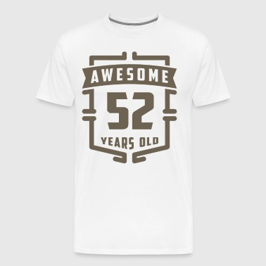 Awesome 52 Years Old - Men's Premium T-Shirt