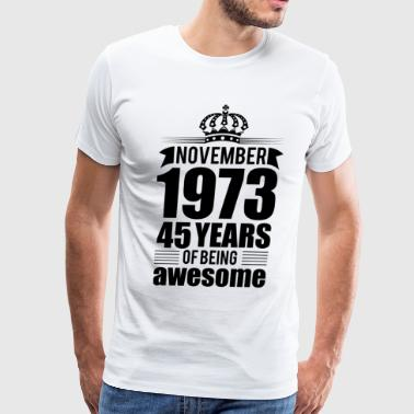 November 1973 45 years of being awesome - Men's Premium T-Shirt