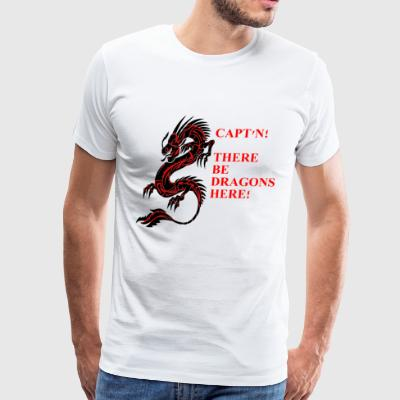 There be dragons here! - Men's Premium T-Shirt