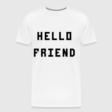 hello friend - Men's Premium T-Shirt