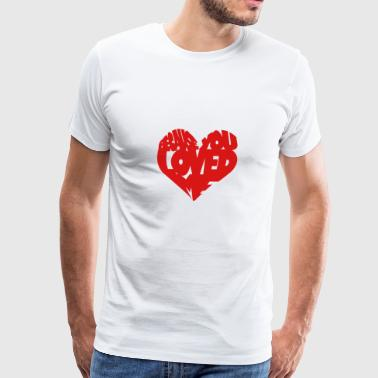Because You Love Me - Men's Premium T-Shirt