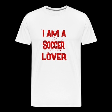 I am a soccer lover - Men's Premium T-Shirt