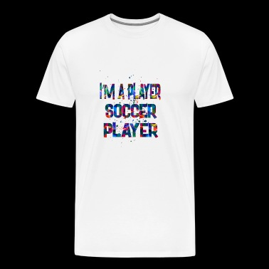 Im a player Soccer Player - Men's Premium T-Shirt