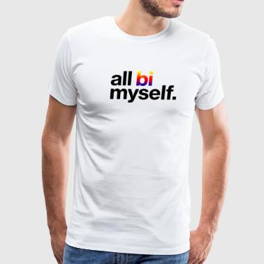 All Bi Myself - Men's Premium T-Shirt