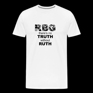 RBG - There's no Truth without Ruth - Men's Premium T-Shirt