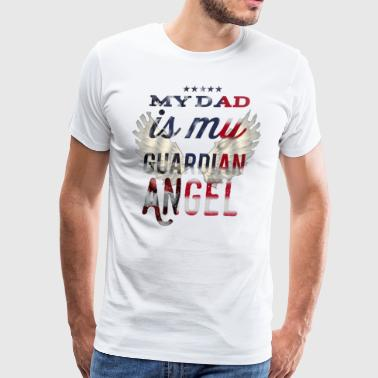 My Dad is my Guard angel - Men's Premium T-Shirt