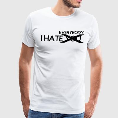 I HATE EVERYBODY - Men's Premium T-Shirt