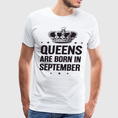 Queens Are Born In September Wife T Shirts - Men's Premium T-Shirt