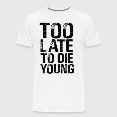 die young - Men's Premium T-Shirt