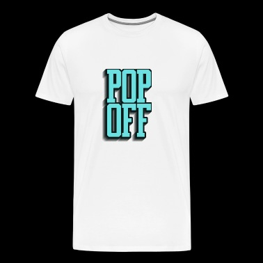 Pop Off Pop Up - Men's Premium T-Shirt