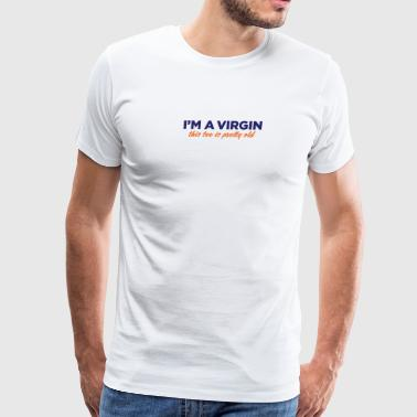 I'm A Virgin. This Tee Is Pretty Old. - Men's Premium T-Shirt