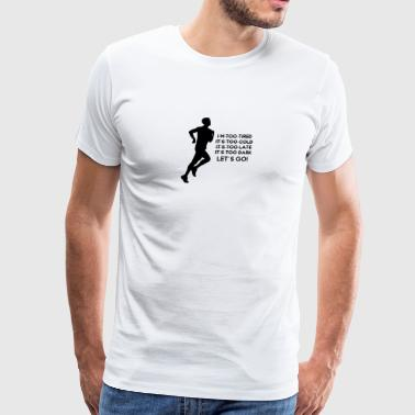 Stop talking! - Start running! - Men's Premium T-Shirt