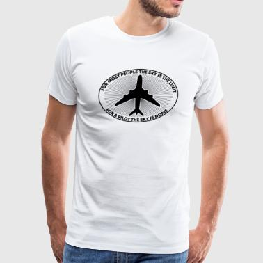 Aviation Pilot For Most People Sky Is The Limit - Men's Premium T-Shirt