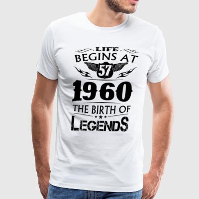 Life Begins At 57 1960 The Birth Of Legends - Men's Premium T-Shirt