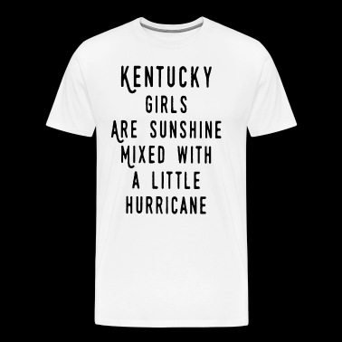 Kentucky girls are sunshine mixed with a little hu - Men's Premium T-Shirt