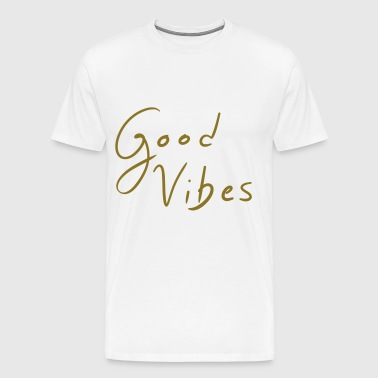 Good Vibes - Golden Print - Men's Premium T-Shirt