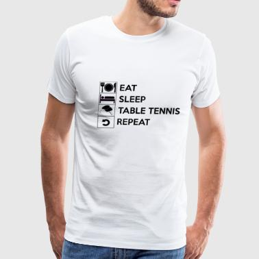 Eat sleep table tennis - Men's Premium T-Shirt