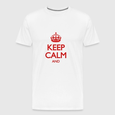 Keep Calm and ... (insert own text) - Men's Premium T-Shirt