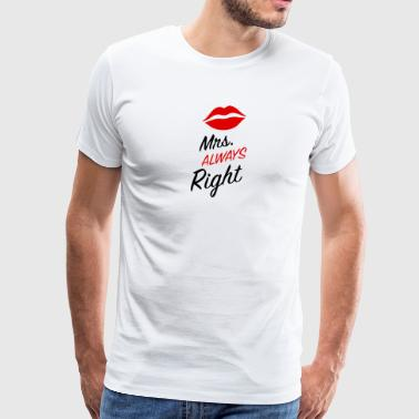 Mrs Always Right - Men's Premium T-Shirt