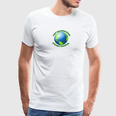 Keep the earth clean - Men's Premium T-Shirt