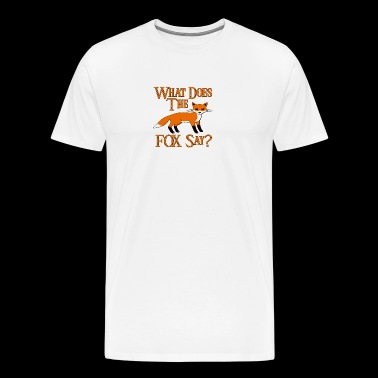 What Does The Fox Say - Men's Premium T-Shirt