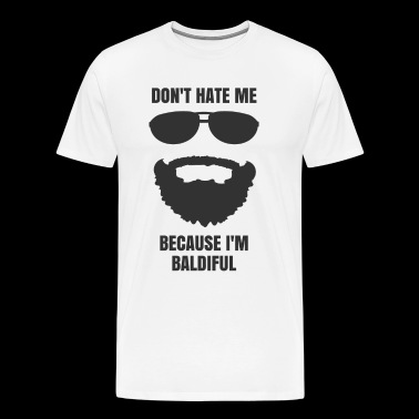 Don't hate me because I'm Baldiful - Men's Premium T-Shirt