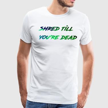 Shred - Men's Premium T-Shirt