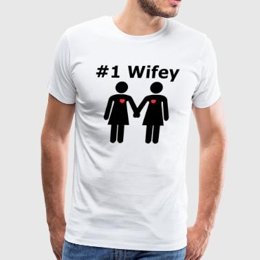 #1 Wifey lesbian interest from Bent Sentiments - Men's Premium T-Shirt