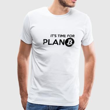 Time for plan B - Men's Premium T-Shirt