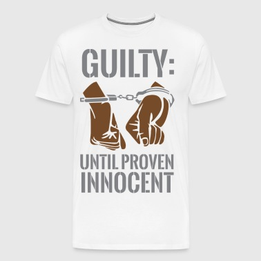 Boss Playa Guilty Until Proven Innocent - Men's Premium T-Shirt