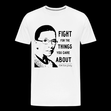 Fight For The Things That You Care About - Men's Premium T-Shirt