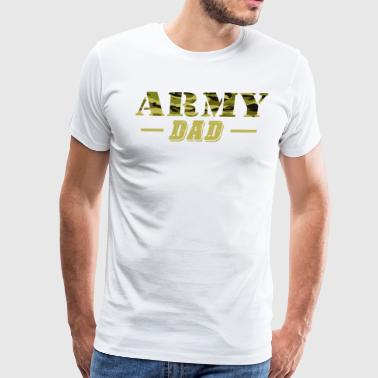 Army Dad - Proud Army DadT-Shirt - Men's Premium T-Shirt