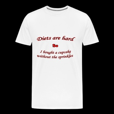 diets are hard - Men's Premium T-Shirt