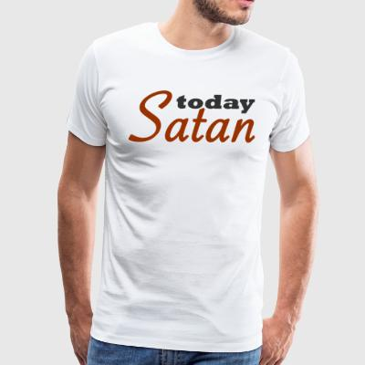 Today Satan - Men's Premium T-Shirt