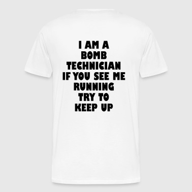 I am a Bomb Technician - Men's Premium T-Shirt