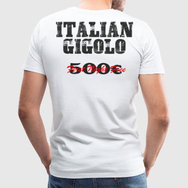 ITALIAN gigolo birthday gift brother/cousin/husban - Men's Premium T-Shirt