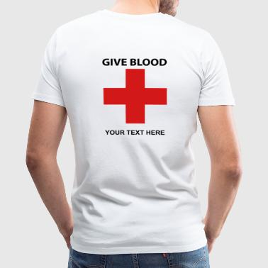 Give Blood  - Men's Premium T-Shirt